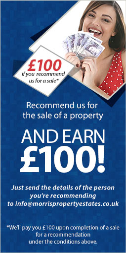 Recommend someone to Morris Property for the sale of a property and earn £100.